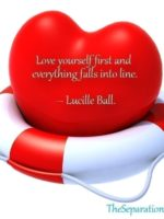 Love yourself first and everything falls into line -- Lucille Ball