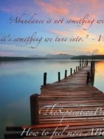 Abundance is not something we acquire, it's something we tune into. - Wayne Dyer
